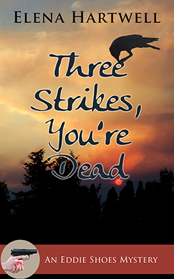 Cover of Three Strikes, Your Dead by Elena Hartwell