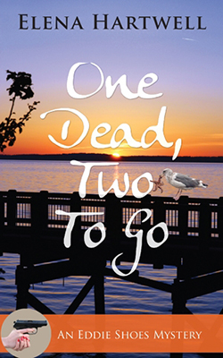 Cover for Elena Hartweel's One Dead, Two to Go