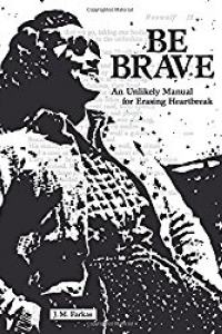 Cover of Be Brave by J.M. Farkas