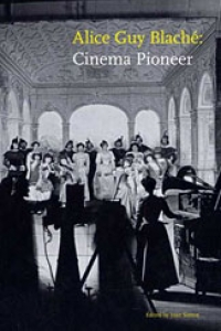 Alice Guy Blache: Cinema Pioneer Book Cover